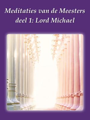 meditaties van de meesters deel 1 lord michael